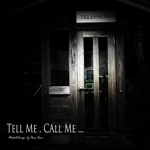tell me , call me.