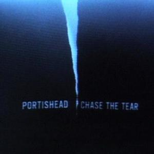 PORTISHEAD『Chase The Tear』