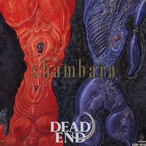 DEAD END/shámbara