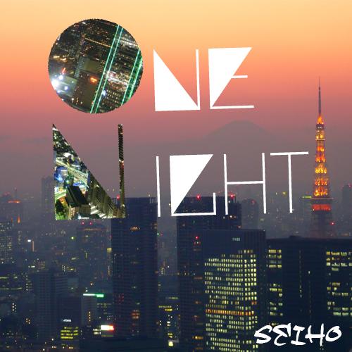 Seiho - one night