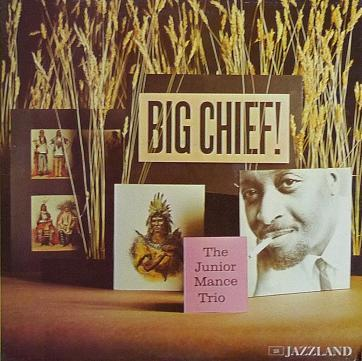 Junior Mance Big Chief! Jazzland JLP 53