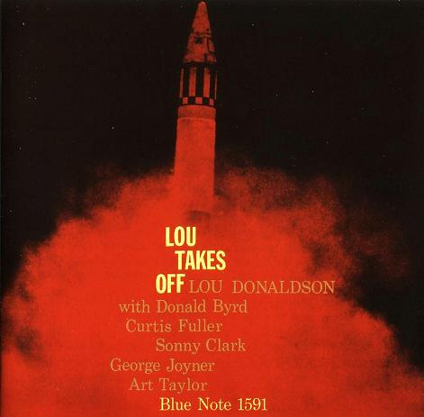 Lou Donaldson Lou Takes Off Blue Note BLP 1591