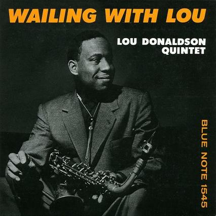 Lou Donaldson Wailing With Lou Blue Note BLP 1545