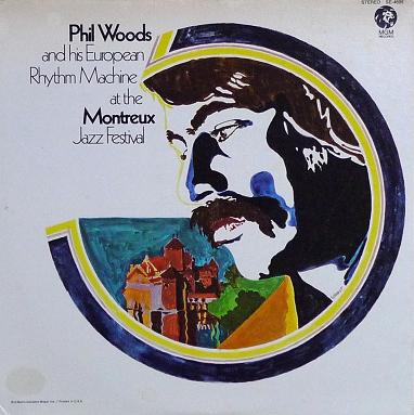 Phil Woods And His European Rhythm Machine At The Montreux Jazz Festival MGM SE-4695