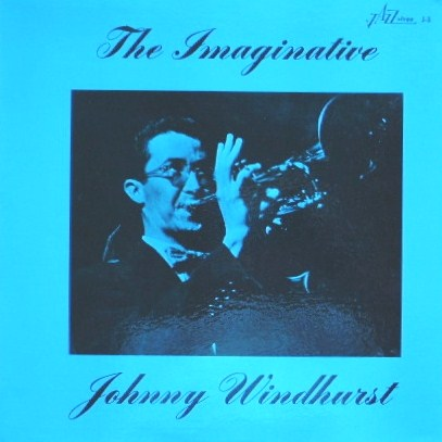 Johnny Windhurst The Imaginative Jazzology J-3