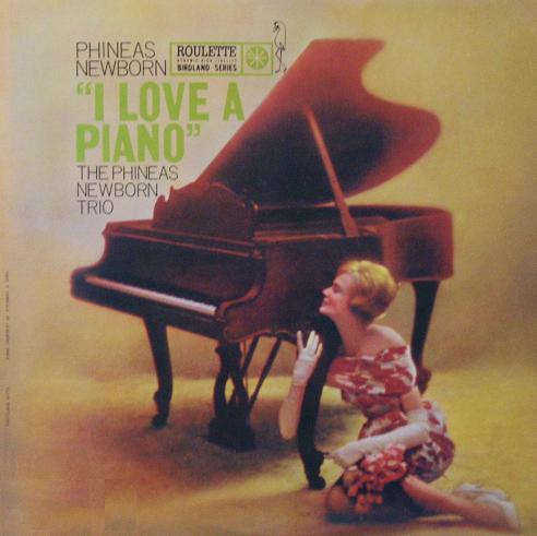 Phineas Newborn I Love A Piano Roulette R 52043