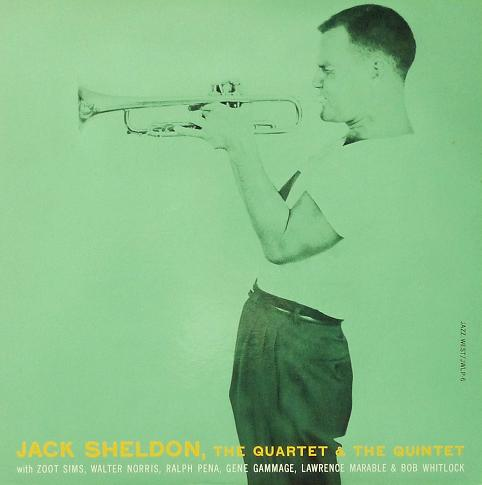 Jack Sheldon The Quartet  The Quintet Jazz West JWLP-6