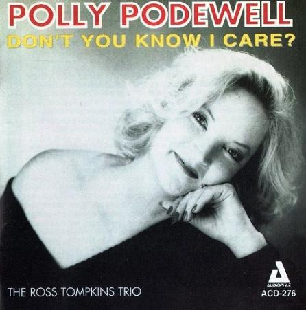 Polly Podewell Dont You Know I Care Audiophile ACD-276