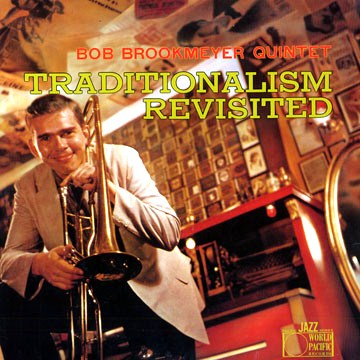 Bob Brookmeyer Traditionalism Revisited World Pacific PJ-1233