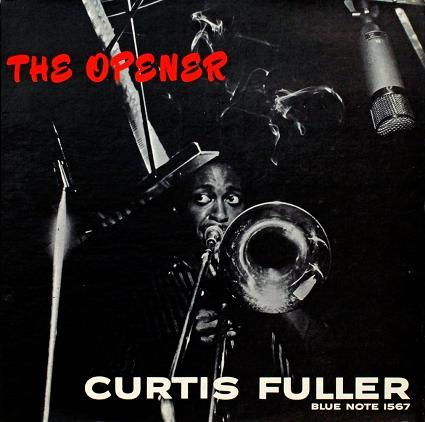 Curtis Fuller The Opener Blue Note BLP 1567