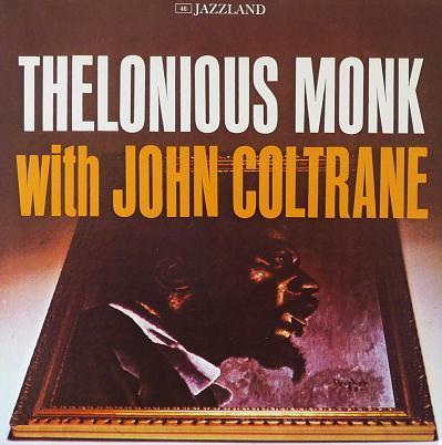 Thelonious Monk With John Coltrane Jazzland JLP 46