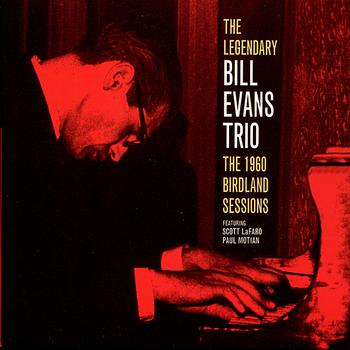 Bill Evans The Legendary Bill Evans Trio The 1960 Birdland Sessions