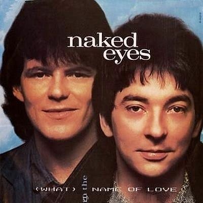 Naked Eyes  In the Name of Love