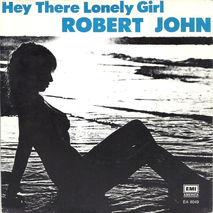 Robert John 1980 Hey There Lonley Girl-