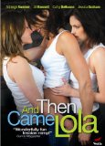 And then Came Lola [DVD]