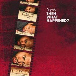 j-live-then_what_happened_b.jpg