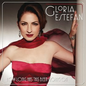 Gloria Estefan(How Long Has This Been Going On?)
