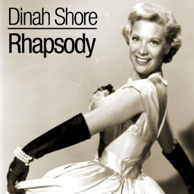 Dinah Shore(I Hear a Rhapsody)