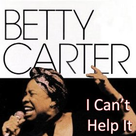 Betty Carter(You're Driving Me Crazy (What Did I Do?))