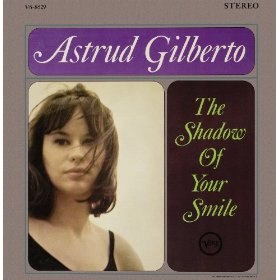 Astrud Gilberto(The Shadow of Your Smile)