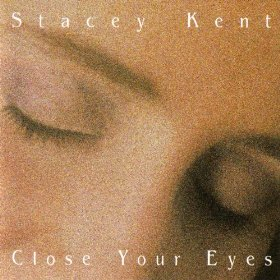 Stacey Kent(Close Your Eyes)