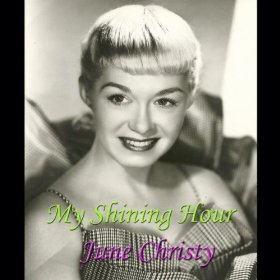 June Christy(My Shining Hour)