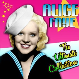 Alice Faye(I'm Just Wild About Harry)
