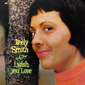 Keely Smith(I Wish You Love)