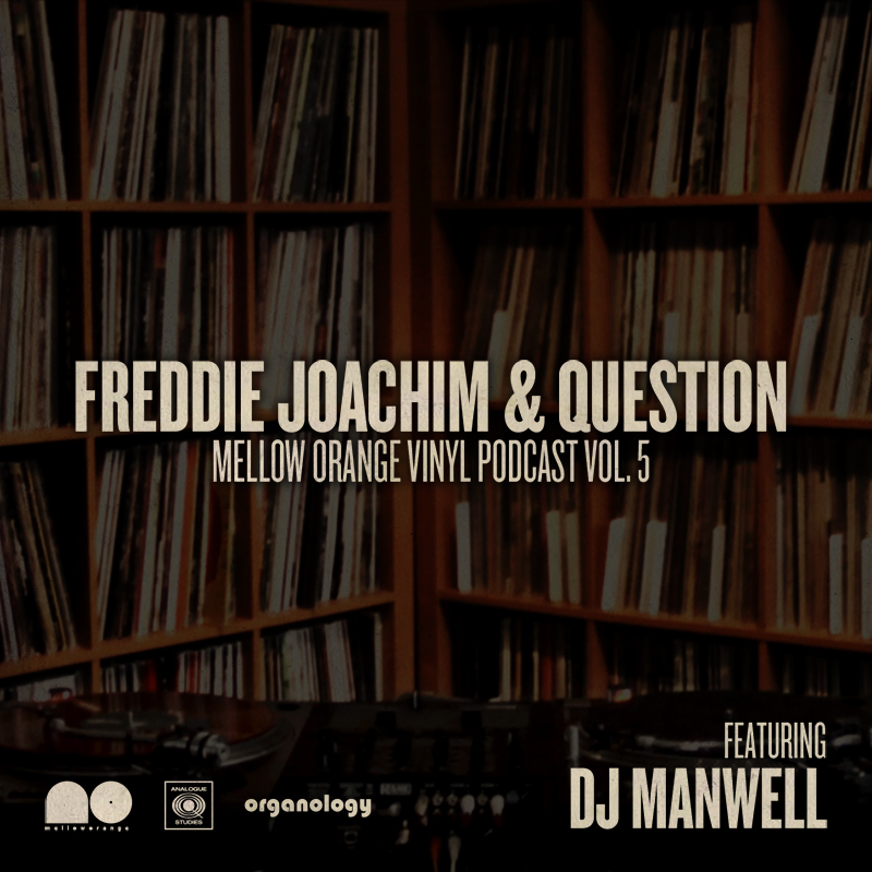 Freddie Joachim & Question – Mellow Orange Vinyl Podcast Vol.5