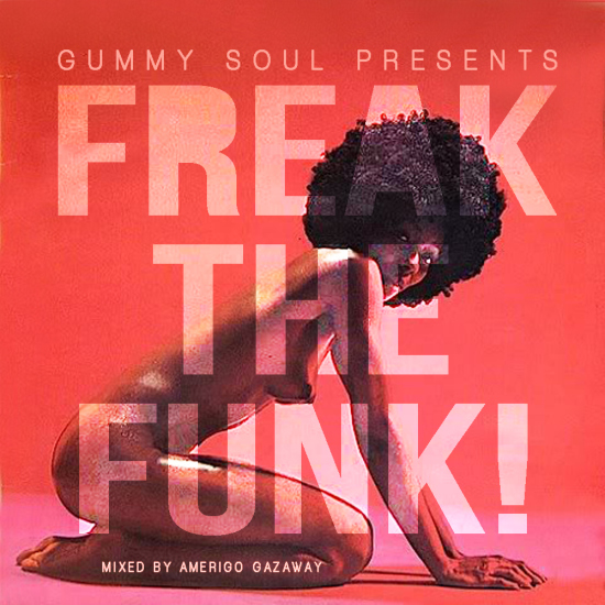 The Gummy Soul Show: Freak The Funk