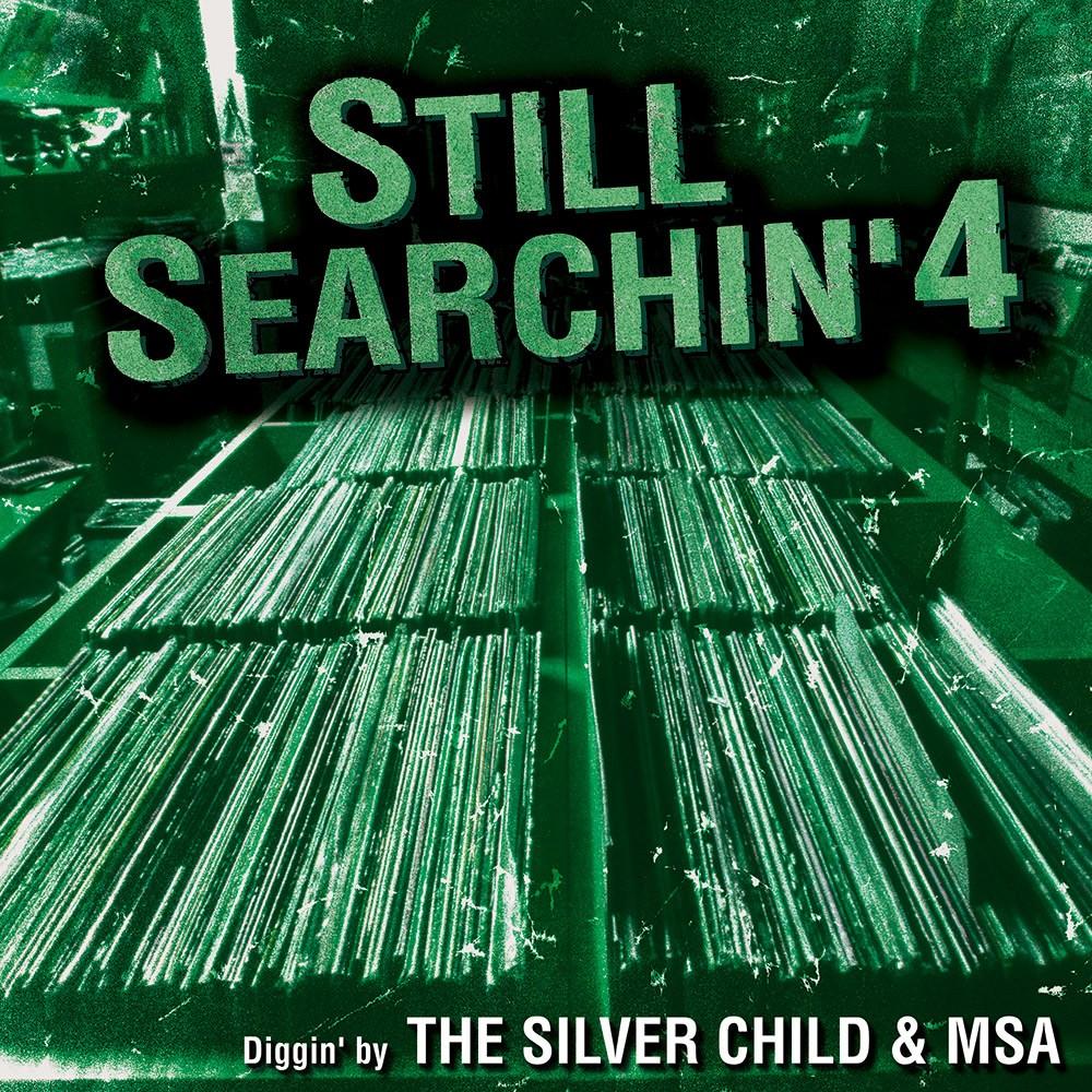【MIXTAPE】THE SILVER CHILD & MSA「STILL SEARCHIN' 4 ORIGINAL BREAKS MIX (Part.1&2)」