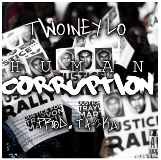 TwoineyLo - Human Corruption (Prod. Ta-Ku)