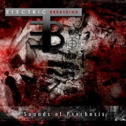 Electric Breathing - Sounds Of Psychosis